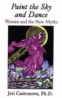 Paint the Sky and Dance: Women and the New Myths